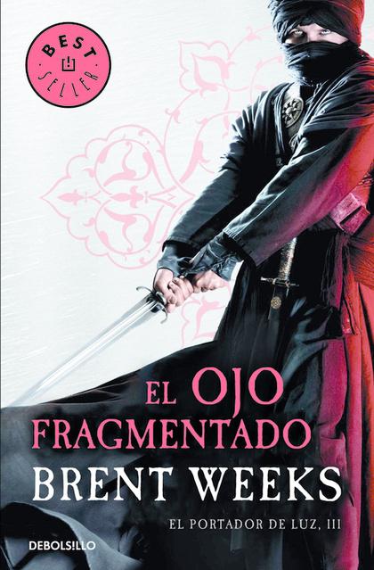 EL OJO FRAGMENTADO (EL PORTADOR DE LUZ 3).