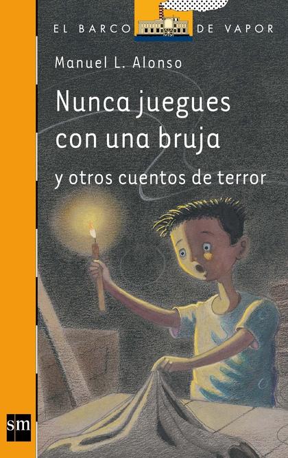 NUNCA JUEGUES CON UNA BRUJA Y OTROS CUENTOS DE TERROR