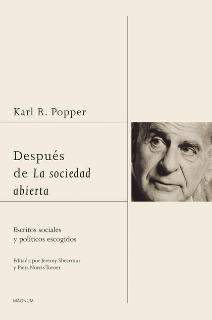 DESPUÉS DE LA SOCIEDAD ABIERTA : ESCRITOS SOCIALES Y POLÍTICOS ESCOGIDOS