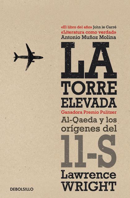 LA TORRE ELEVADA. AL-QAEDA Y LOS ORÍGENES DEL 11-S