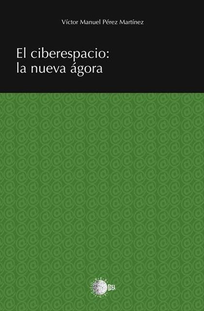 EL CIBERESPACIO : LA NUEVA ÁGORA