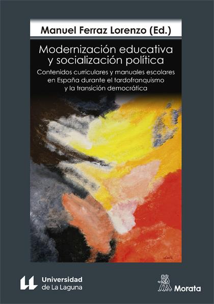 MODERNIZACIÓN EDUCATIVA Y SOCIALIZACIÓN POLÍTICA CONTENIDOS CURRICULARES Y MANUA