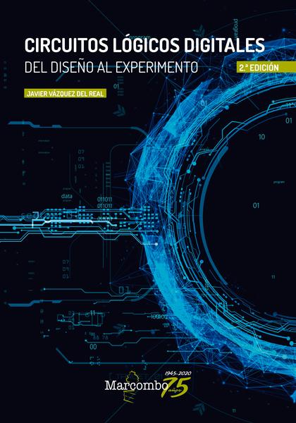 CIRCUITOS LÓGICOS DIGITALES 2ª ED.                                              DEL DISEÑO AL E