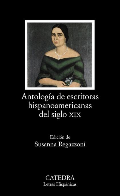 ANTOLOGÍA DE ESCRITORAS HISPANOAMERICANAS DEL SIGLO XIX
