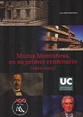MUTUA MONTAÑESA, EN SU PRIMER CENTENARIO (1905-2005)