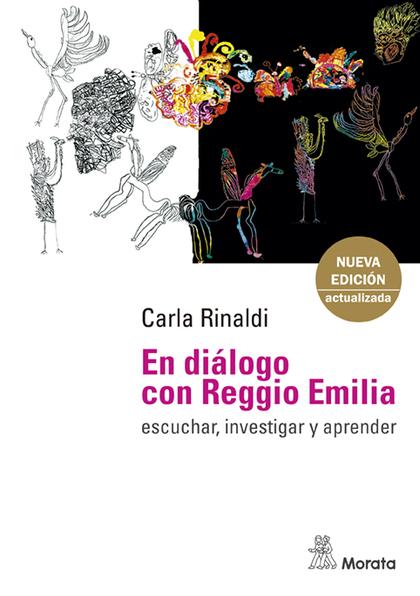 EN DIÁLOGO CON REGGIO EMILIA. ESCUCHAR, INVESTIGAR Y APRENDER