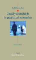 UNIDAD Y DIVERSIDAD DE LAS PRÁCTICAS DEL PSICOANALISTA