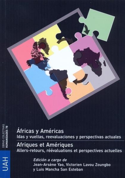 ÁFRICAS Y AMÉRICAS. IDAS Y VUELTAS, REEVALUACIONES Y PERSPETIVAS ACTUALES.