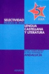 SELECTIVIDAD, LENGUA CASTELLANA Y LITERATURA, BACHILLERATO (ANDALUCÍA)