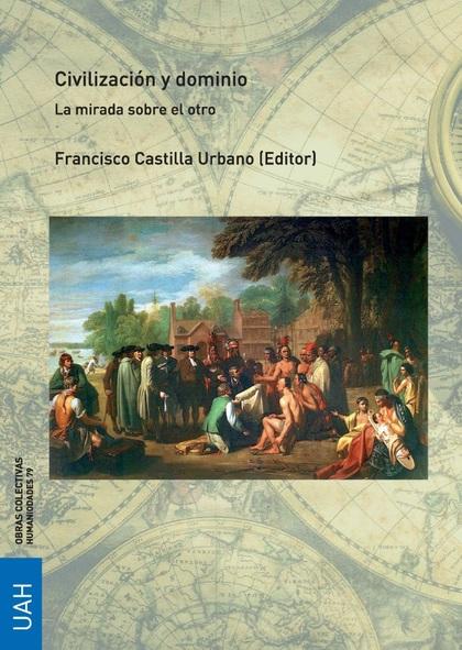 CIVILIZACIÓN Y DOMINIO LA MIRADA SOBRE EL OTRO.