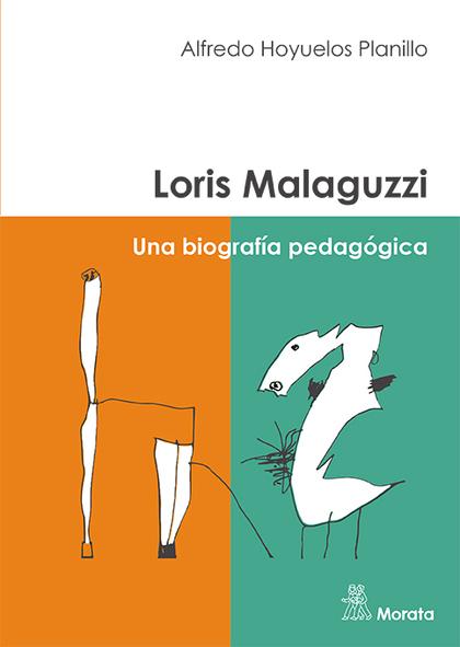 LORIS MALAGUZZI. UNA BIOGRAFÍA PEDAGÓGICA.