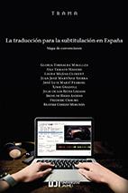 LA TRADUCCIÓN PARA LA SUBTITULACIÓN EN ESPAÑA. MAPA DE CONVENCIONES..