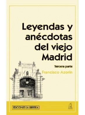 LEYENDAS Y ANÉCDOTAS DEL VIEJO MADRID (TERCERA PARTE).