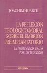 LA REFLEXIÓN TEOLÓGICO-MORAL SOBRE EL EMBRIÓN PREIMPLANTORIO