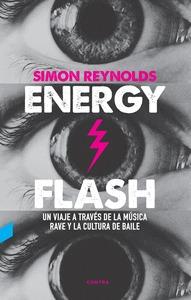 ENERGY FLASH. UN VIAJE A TRAVÉS DE LA MÚSICA RAVE Y LA CULTURA DE BAILE