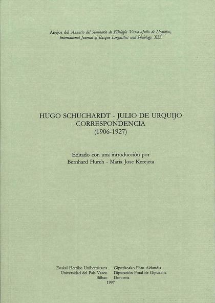 HUGO SCHUCHARDT-JULIO DE URQUIJO : CORRESPONDENCIA (1906-1927)