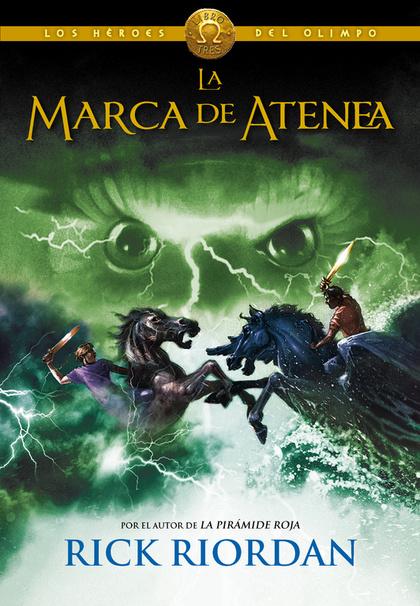 LA MARCA DE ATENEA (LOS HÉROES DEL OLIMPO 3).