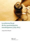 LA REFORMA FISCAL DE LOS AYUNTAMIENTOS NOVOHISPANOS (1765-1812)