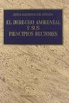 EL DERECHO AMBIENTAL Y SUS PRINCIPIOS RECTORES