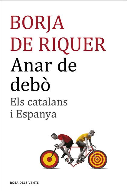 ANAR DE DEBÒ: ELS CATALANS I ESPANYA