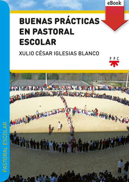BUENAS PRÁCTICAS EN PASTORAL ESCOLAR (EBOOK-EPUB).