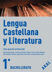LENGUA CASTELLANA Y LITERATURA, 1 BACHILLERATO. LIBRO-GUÍA DEL PROFESORADO