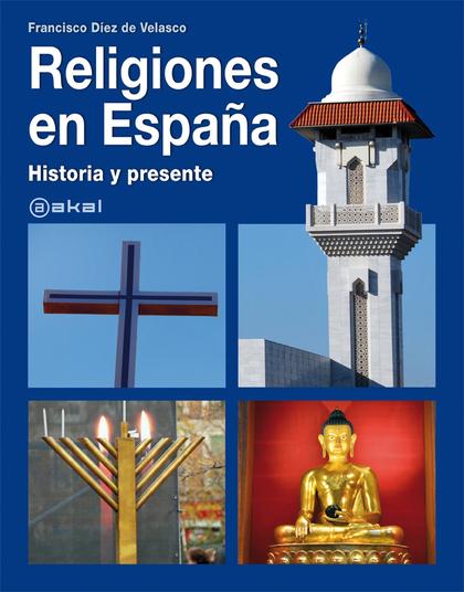 RELIGIONES EN ESPAÑA : HISTORIA Y PRESENTE