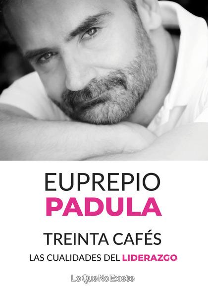 TREINTA CAFÉS. LAS CUALIDADES DEL LIDERAZGO