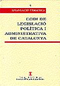 CODI DE LEGISLACIÒ POLÍTICA I ADMINISTRATIVA DE CATALUNYA