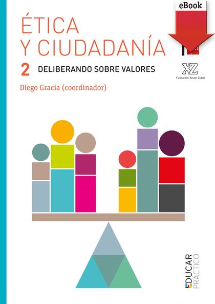 ÉTICA Y CIUDADANÍA 2. DELIBERANDO SOBRE VALORES (EBOOK-EPUB).