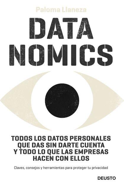 DATANOMICS. CÓMO LOS DATOS AFECTAN A NUESTRA VIDA