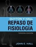 GUYTON Y HALL. REPASO DE FISIOLOGÍA. 3ª EDICIÓN