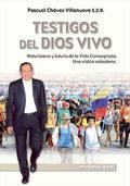 TESTIGOS DEL DIOS VIVO : NATURALEZA Y FUTURO DE LA VIDA CONSAGRADA : UNA VISIÓN SALESIANA