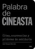 PALABRA DE CINEASTA. CITAS, OCURRENCIAS Y PÍLDORAS DE SABIDURÍA