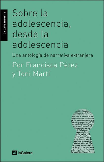 SOBRE LA ADOLESCENCIA DESDE LA ADOLESCENCIA. UNA ANTOLOGIA DE NARRATIVA EXTRANJERA