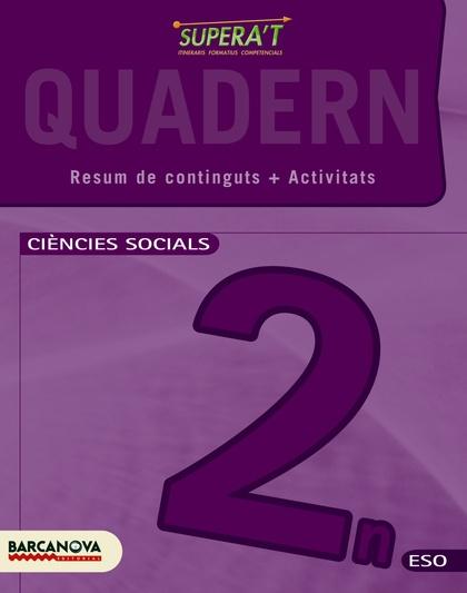 SUPERA´T, CIÈNCIES SOCIALS, 2 ESO (CATALUNYA, ILLES BALEARS). QUADERN DE TREBALL