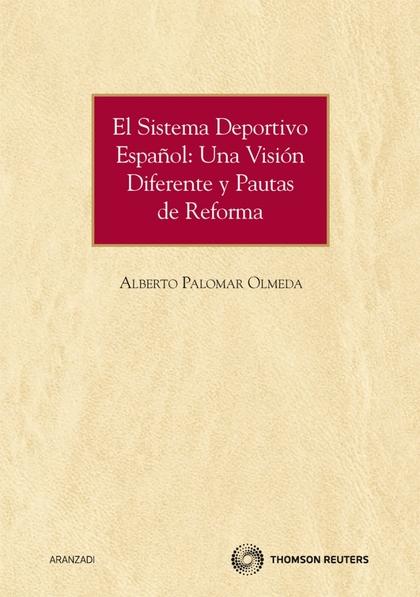 EL SISTEMA DEPORTIVO ESPAÑOL : UNA VISIÓN DIFERENTE Y PAUTAS DE REFORMA