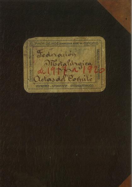 FEDERACIÓN METALÚRGICA DE 1912 A 1917. ACTAS DEL COMITÉ. TOMO 2.