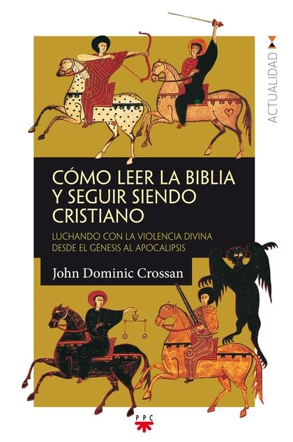 GP.COMO LEER LA BIBLIA Y SEGUIR SIENDO C                                        LUCHANDO CON LA