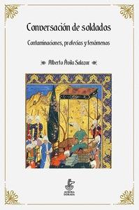 CONVERSACIÓN DE SOLDADOS. PROFECÍAS, CONTAMINACIONES Y FENÓMENOS