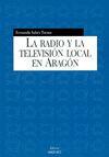 LA RADIO Y LA TELEVISIÓN LOCAL EN ARAGÓN