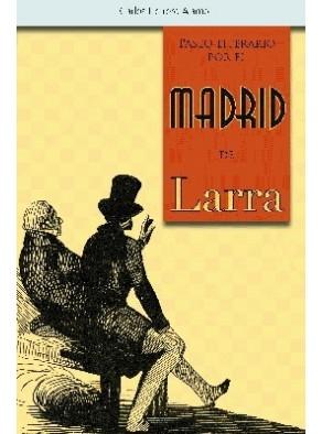 PASEO LITERARIO POR MADRID DE LARRA