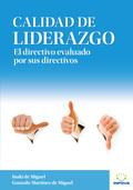 CALIDAD DE LIDERAZGO : EL DIRECTIVO EVALUADO POR SUS DIRECTIVOS