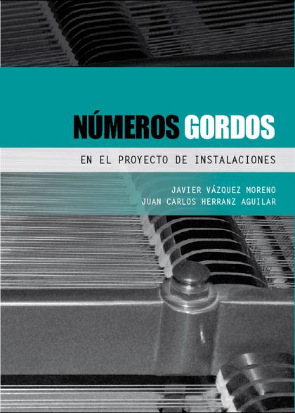 NÚMEROS GORDOS EN EL PROYECTO DE INSTALACIONES.