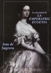 La juventud de la emperatriz Eugenia