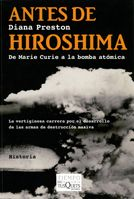 ANTES DE HIROSHIMA: DE MARIE CURIE A LA BOMBA ATÓMICA