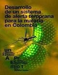 DESARROLLO DE UN SISTEMA DE ALERTA TEMPRANA PARA LA MALARIA EN COLOMBIA