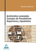 CUERPOS DE FACULTATIVOS SUPERIORES Y AYUDANTES, ARCHIVÍSTICA AVANZADA. TEMARIO GENERAL
