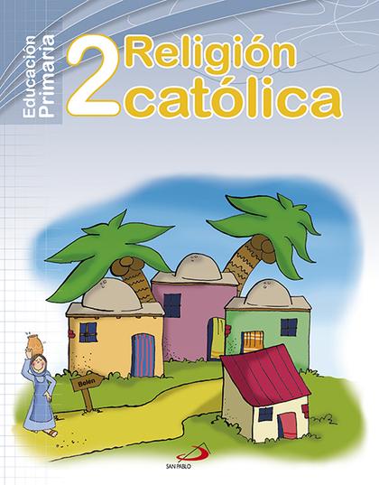 PROYECTO MANÁ, RELIGIÓN CATÓLICA, 2 EDUCACIÓN PRIMARIA