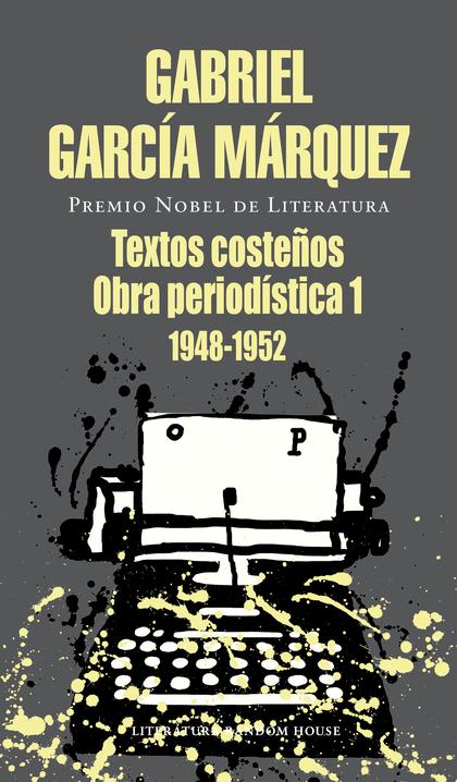 TEXTOS COSTEÑOS. OBRA PERIODÍSTICA, 1 (1948-1952)